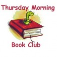 Can&#8217;t make it to our Wednesday book club? There is now another book club Thursday mornings! The aptly-titled &#8220;Thursday Morning Book Club&#8221; will begin with a discussion of Tara Road...